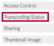 Indicates Transcoding Status button.