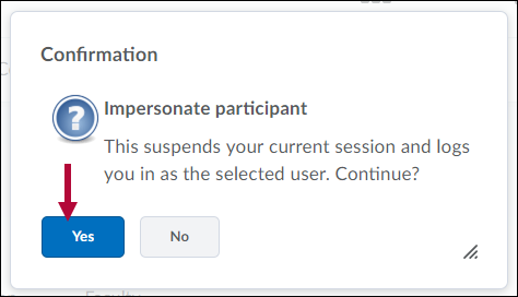 Indicates the Yes option on the Impersonate participant confirmation screen.