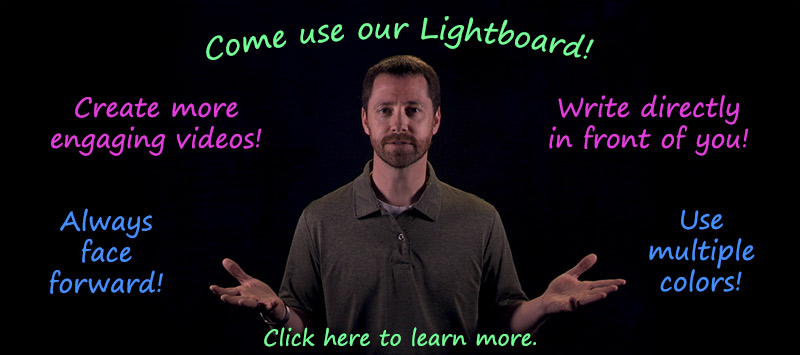 Come use our lightboard!