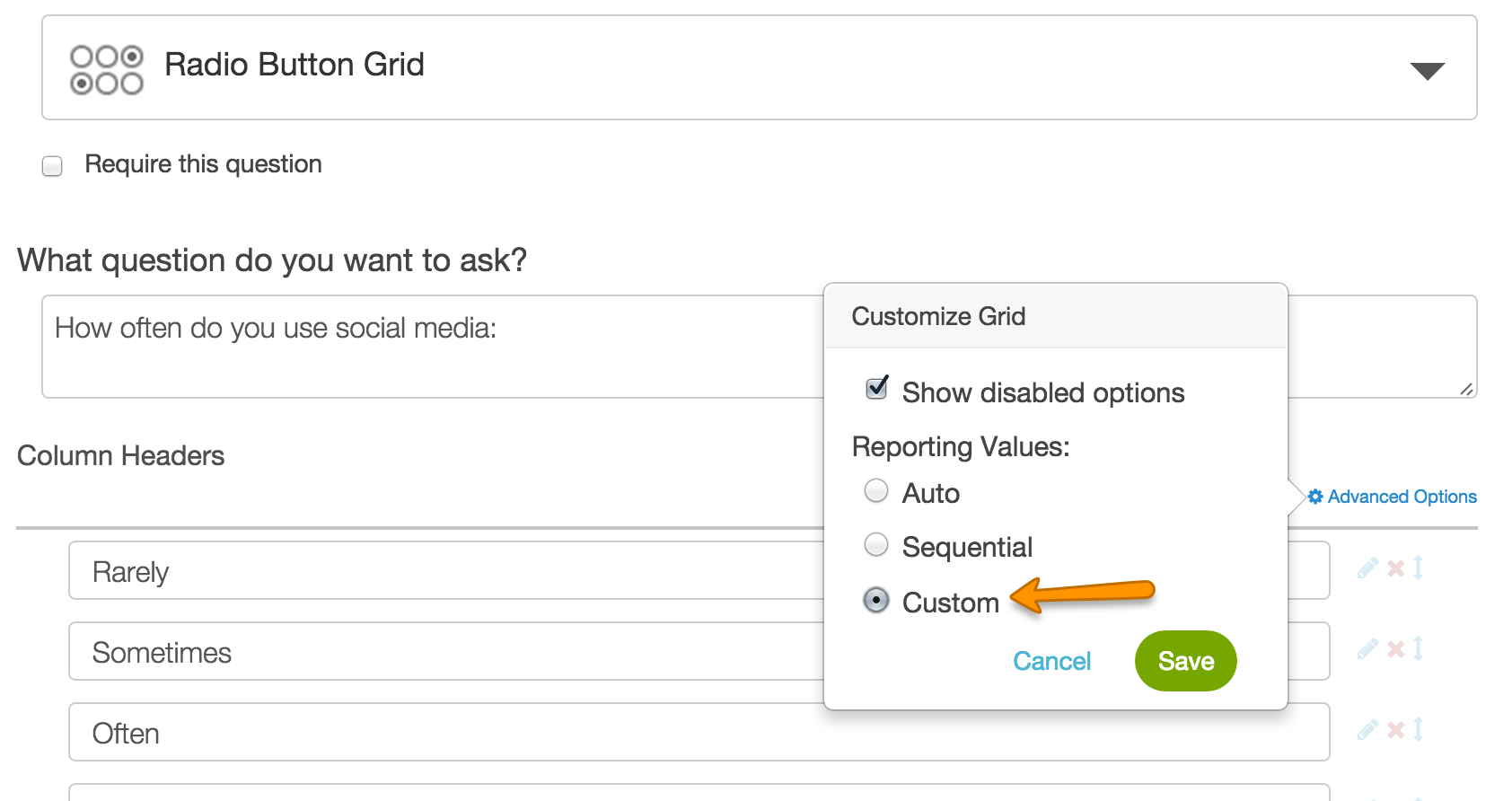 reporting values surveygizmo help to do so add your column headers and click the advanced options link in the top right corner of your question and select custom reporting values and click