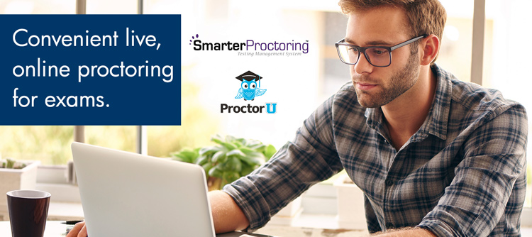 Convenient live, online proctoring for exams with Smarter Proctoring and Proctor U.