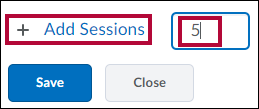 Add Sessions option with number of sessions field identified.