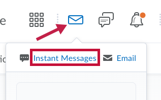 Indicates Message alert icon (envelope) drop-down menu and Shows Instant Message choice.