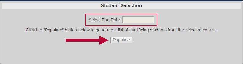 Indicates the Student Selection populate button and identifies the End Date field.