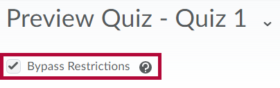 Displays Bypass Restrictions option on quiz