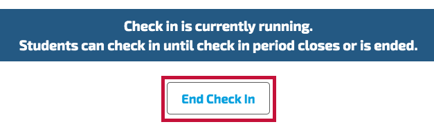Indicates End Check In button
