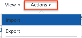 Actions dropdown menu with import and export as options