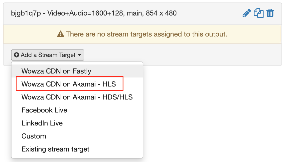 Choose Wowza CDN on Akamai - HLS when adding a stream target
