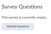 Shows the Add/Edit Questions button.
