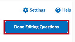 Identifies the Done Editing Questions