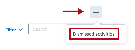 Indicates More Actions button and Identifies Dismissed Activities selection