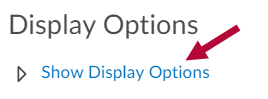 Indicates Display Options context menu.