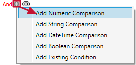 Options in the dropdown as Add Numeric Comparison, Add String Comparison, Add DateTime Comparison, Add Boolean Comparison, and Add Existing Condition